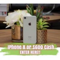 iPhone 8 or $600 Cash
