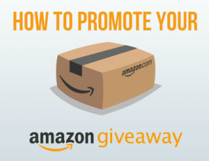 How To Promote An Amazon Giveaway
