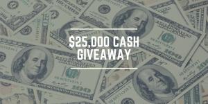 $25,000 Cash Giveaway