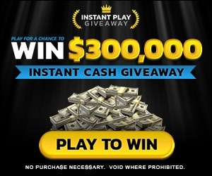 2021 Instant Play Giveaway $300,000 Sweepstakes